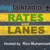 Rates and Lanes New Podcast and Call in #